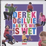 Derek Ogilvie Baby's wil is wet